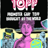 Topp: Promoter Gary Topp Brought Us the World