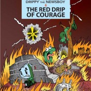 The Adventures of Drippy the Newsboy Volume 2: The Red Drip of Courage