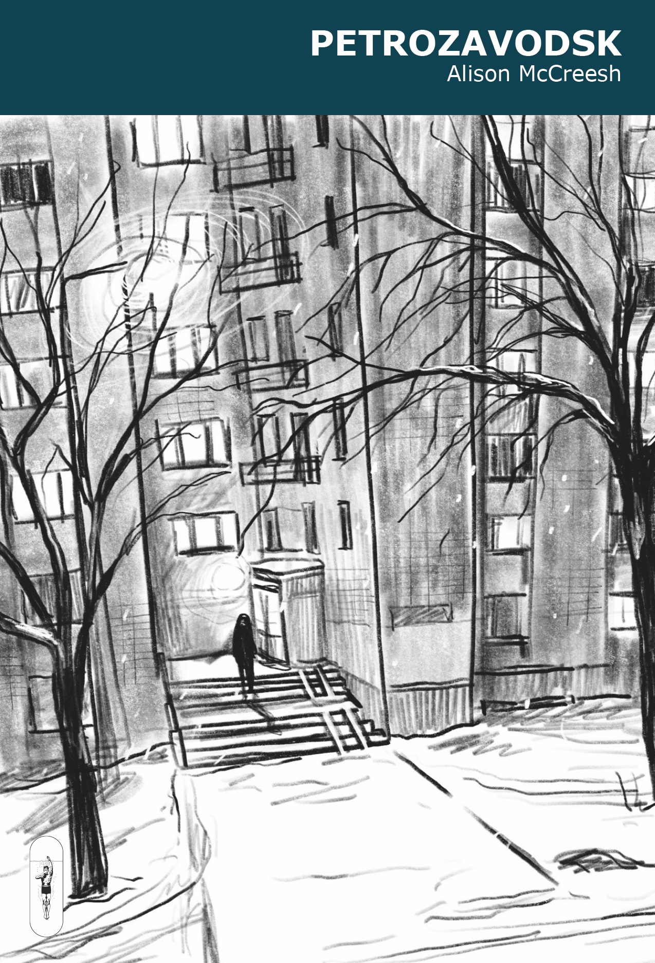 A silhouetted figure walks up the steps of a tall building with many windows. Tall, bare trees stand in the foreground. Text: Petrozavodsk by Alison McCreesh