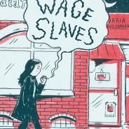 Wage Slaves