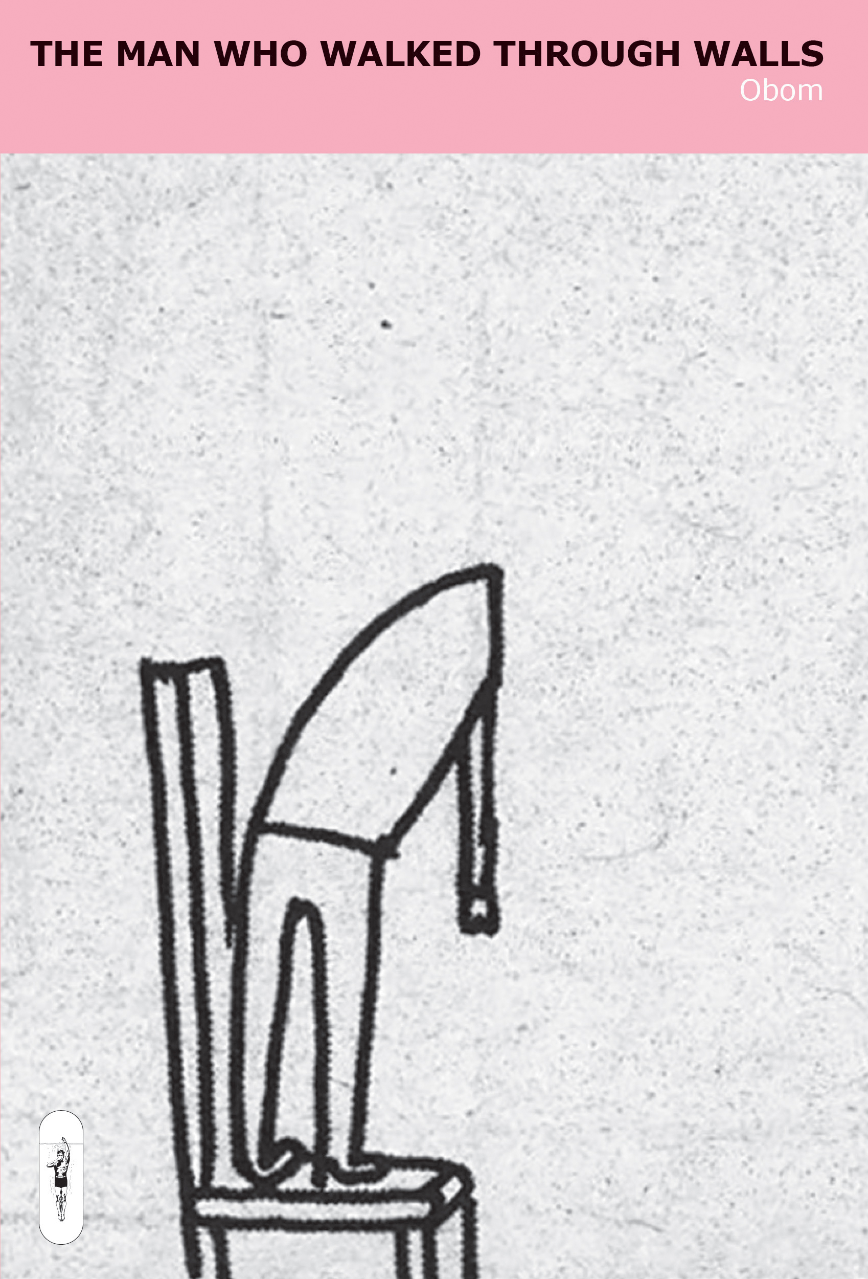 A cartoon person stands on a chair, leaning forward slightly. They have no head. Text: The Man Who Walked Through Walls by Obom